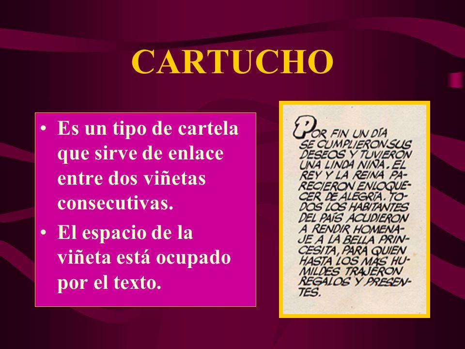 CARTELA Es la voz del narrador. No se pone en la imagen sino en la parte superior de la viñeta. Forma rectangular.