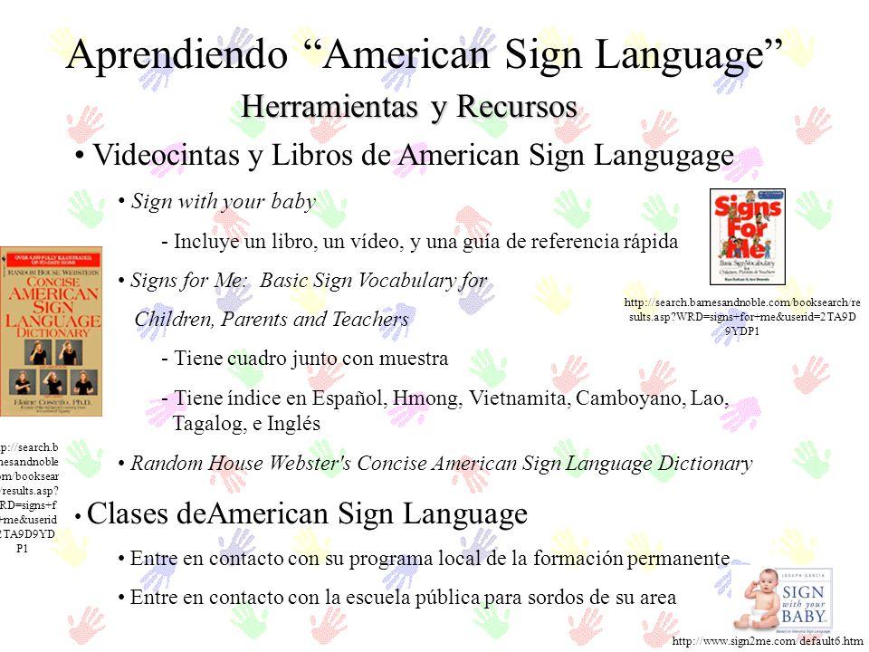 Herramientas y Recursos Aprendiendo American Sign Language Videocintas y Libros de American Sign Langugage Sign with your baby - Incluye un libro, un