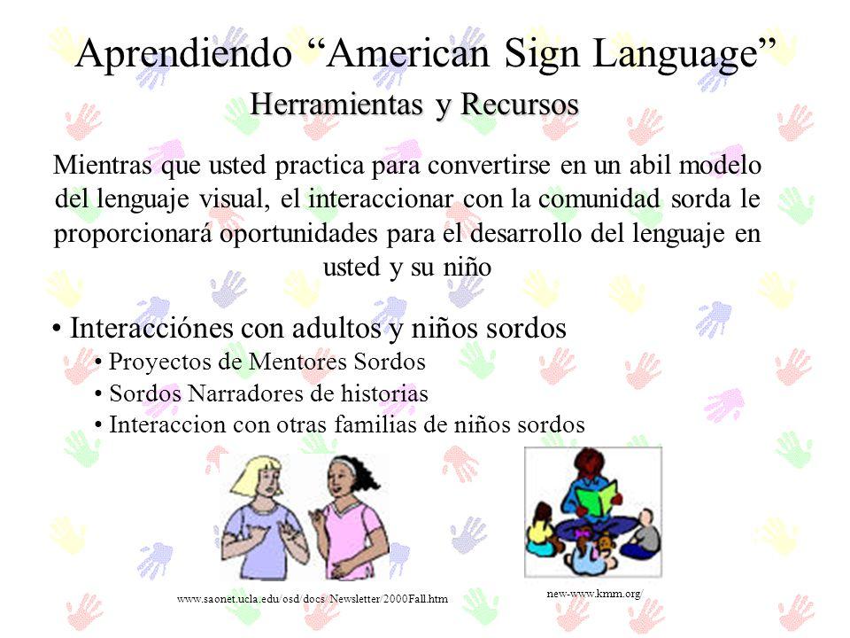 Herramientas y Recursos Aprendiendo American Sign Language Mientras que usted practica para convertirse en un abil modelo del lenguaje visual, el inte