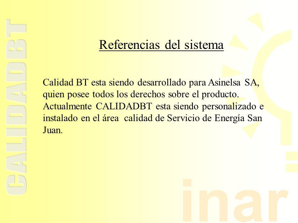 inar Referencias del sistema Calidad BT esta siendo desarrollado para Asinelsa SA, quien posee todos los derechos sobre el producto.