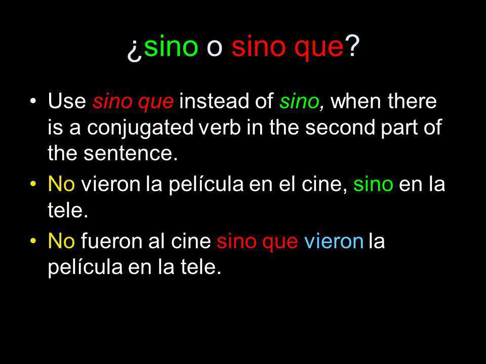 ¿sino o sino que? Use sino que instead of sino, when there is a conjugated verb in the second part of the sentence. No vieron la película en el cine,