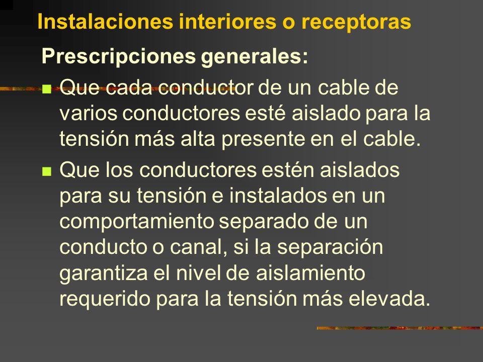 Instalaciones interiores o receptoras Condiciones particulares.