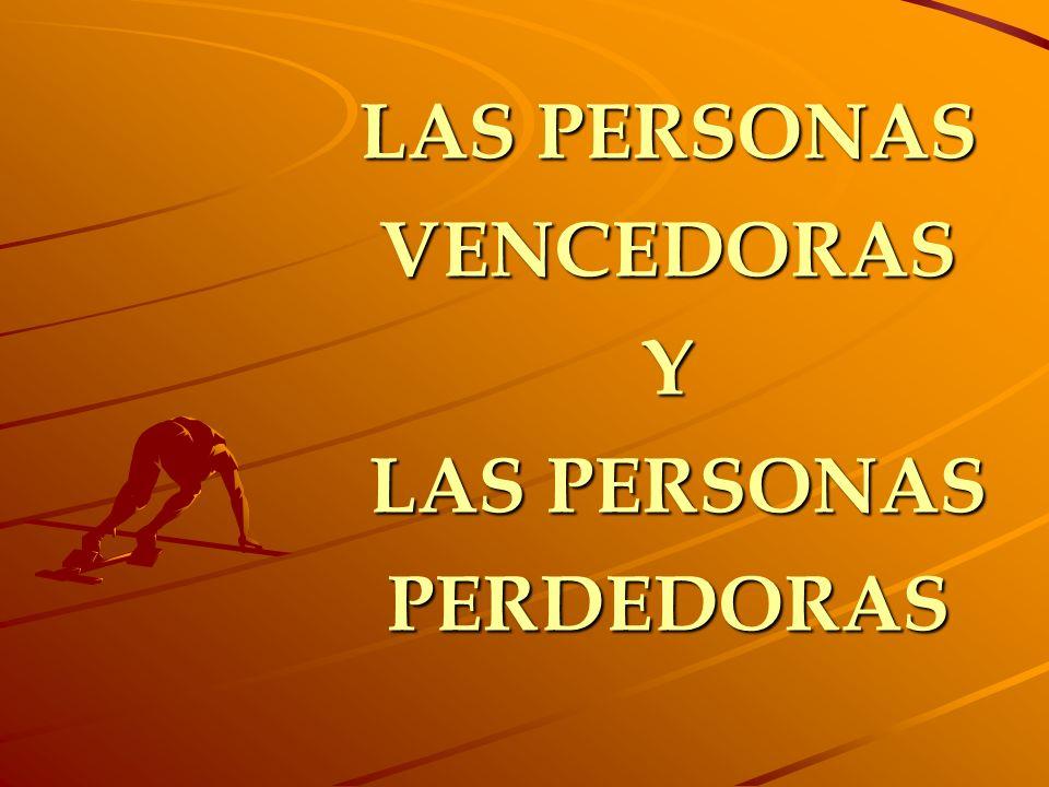 LAS PERSONAS VENCEDORAS Y LAS PERSONAS PERDEDORAS
