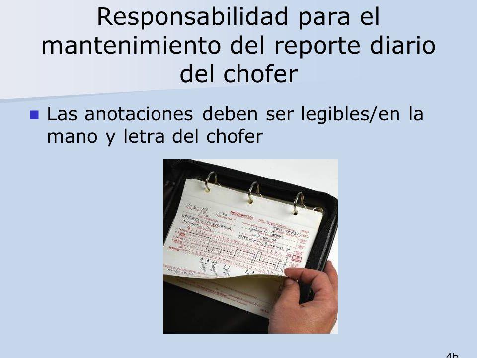 Responsabilidad para el mantenimiento del reporte diario del chofer Las anotaciones deben ser legibles/en la mano y letra del chofer 4b