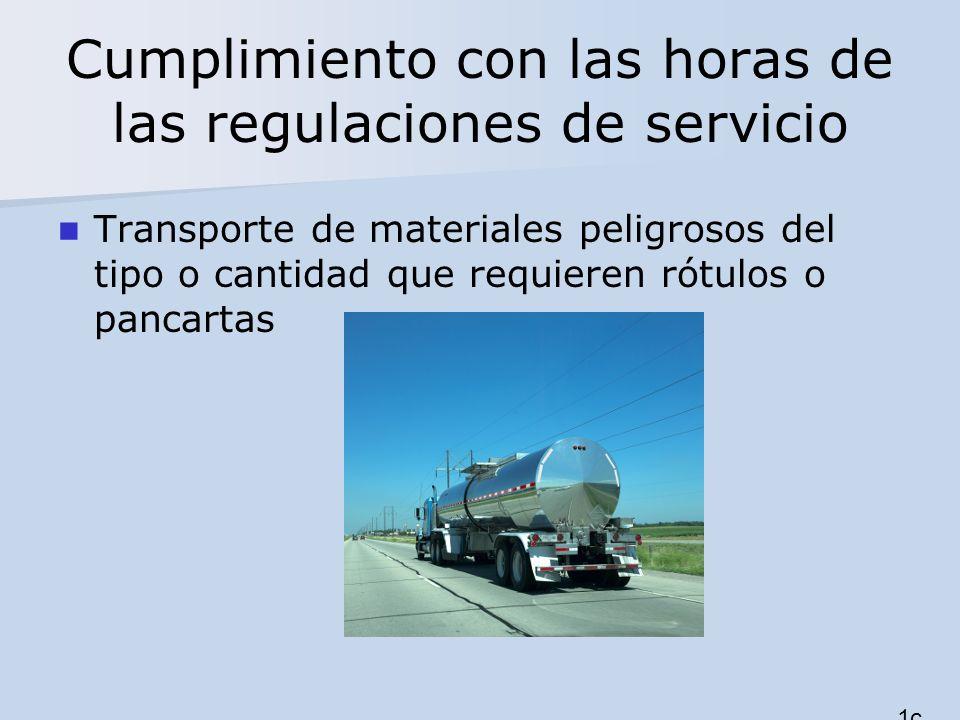 Cumplimiento con las horas de las regulaciones de servicio Transporte de materiales peligrosos del tipo o cantidad que requieren rótulos o pancartas 1