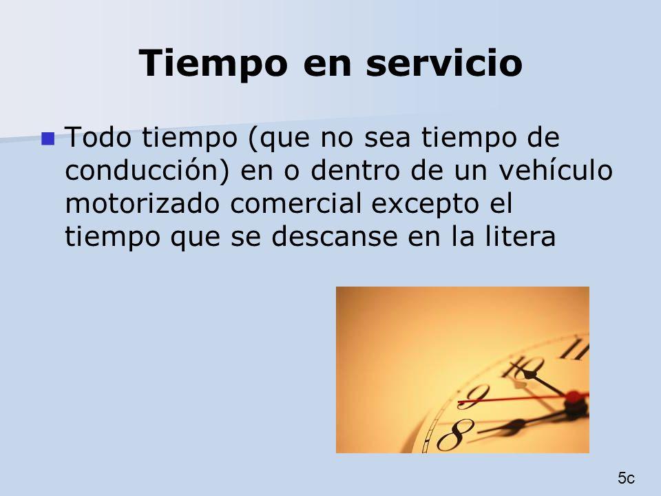 Tiempo en servicio Todo tiempo (que no sea tiempo de conducción) en o dentro de un vehículo motorizado comercial excepto el tiempo que se descanse en