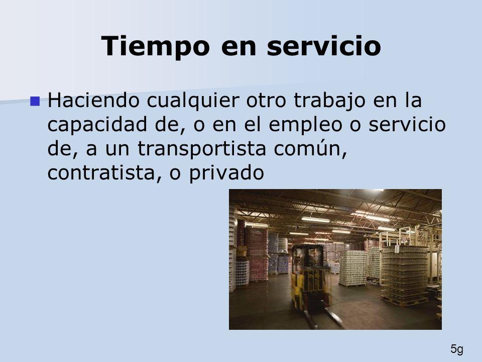 Tiempo en servicio Haciendo cualquier otro trabajo en la capacidad de, o en el empleo o servicio de, a un transportista común, contratista, o privado