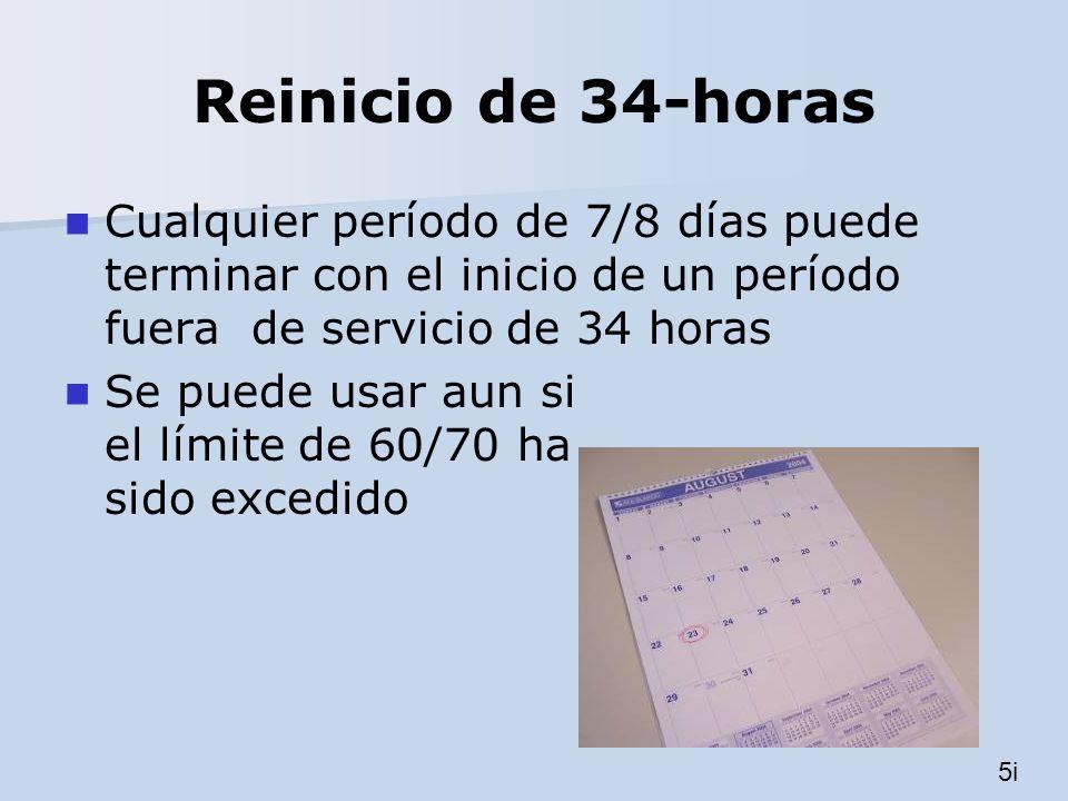 Reinicio de 34-horas Cualquier período de 7/8 días puede terminar con el inicio de un período fuera de servicio de 34 horas Se puede usar aun si el lí