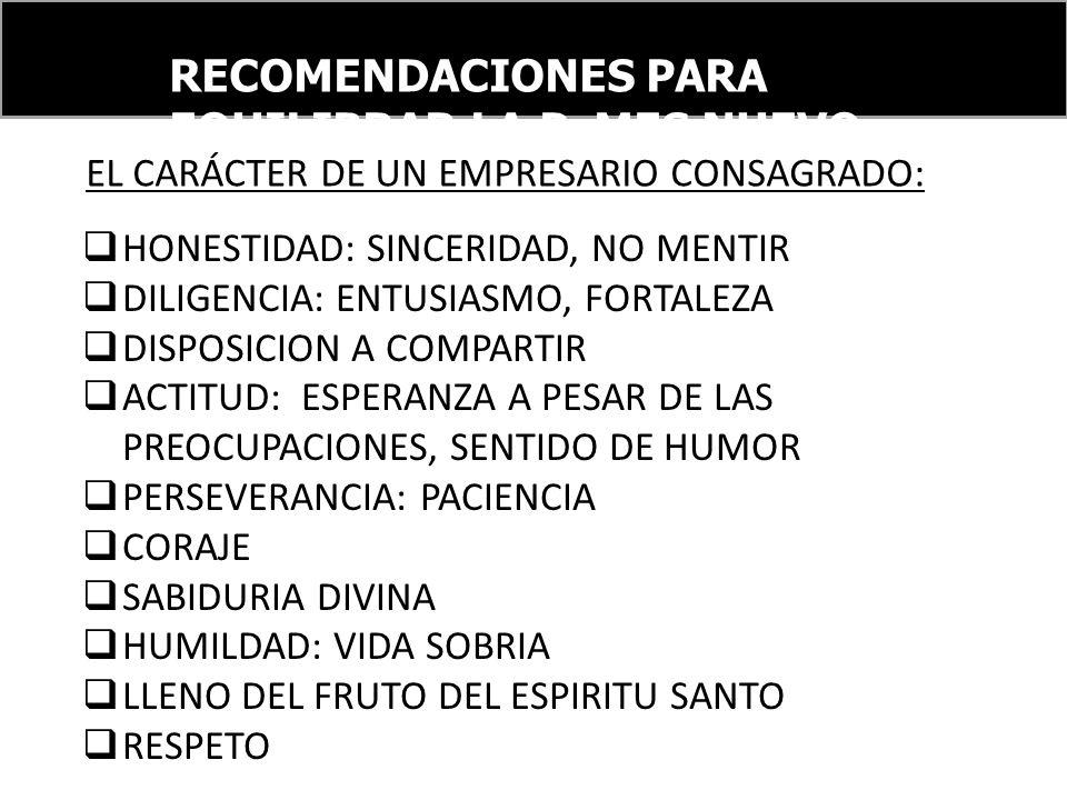 RECOMENDACIONES PARA EQUILIBRAR LA PyMES NUEVO ORDEN FINANCIERO INTERNACIONAL HONESTIDAD: SINCERIDAD, NO MENTIR DILIGENCIA: ENTUSIASMO, FORTALEZA DISP