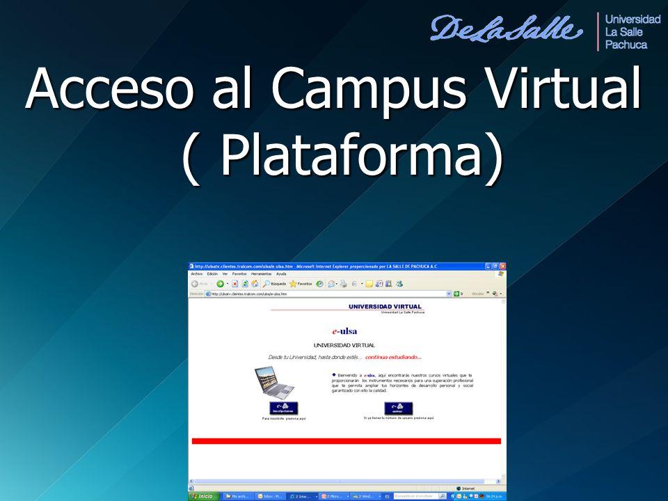 Acceso al Campus Virtual ( Plataforma) ( Plataforma)