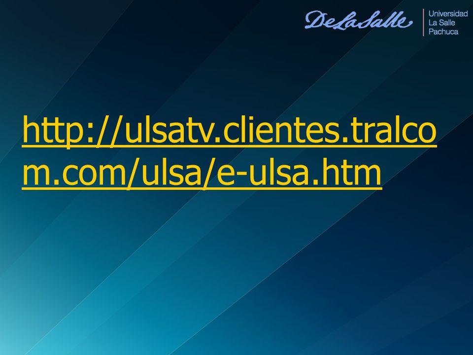 http://ulsatv.clientes.tralco m.com/ulsa/e-ulsa.htm