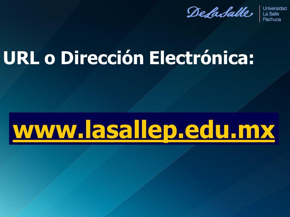 www.lasallep.edu.mx URL o Dirección Electrónica: