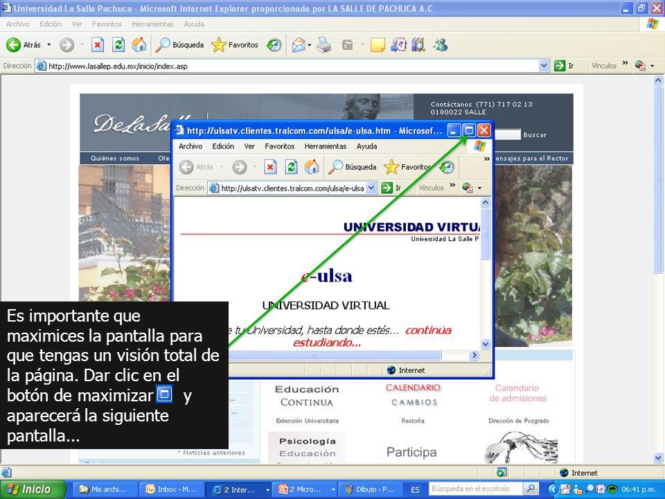 Es importante que maximices la pantalla para que tengas un visión total de la página.