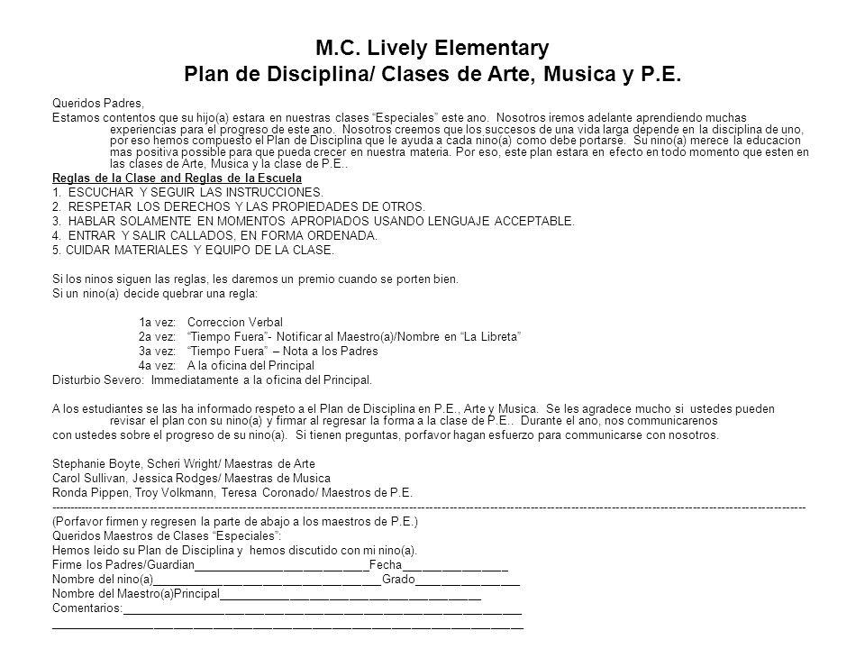 M.C. Lively Elementary Plan de Disciplina/ Clases de Arte, Musica y P.E. Queridos Padres, Estamos contentos que su hijo(a) estara en nuestras clases E