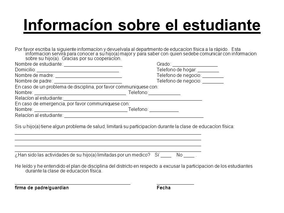 Informacíon sobre el estudiante Por favor escriba la siguiente informacíon y devuelvala al departmento de educacíon física a la rápido. Esta informaci