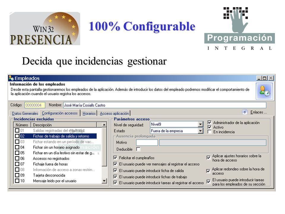 100% Configurable Decida que incidencias gestionar