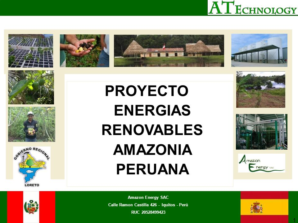 PROYECTO ENERGIAS RENOVABLES AMAZONIA PERUANA Amazon Energy SAC Calle Ramon Castilla 426 - Iquitos - Perú RUC 20528499423 1