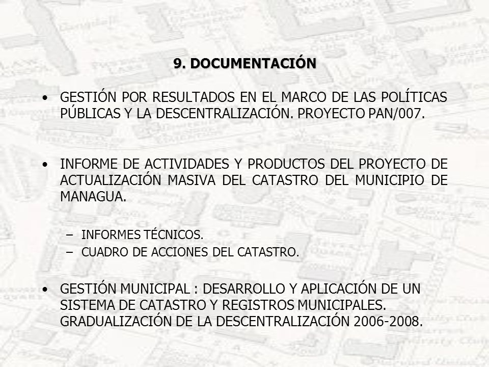 9. DOCUMENTACIÓN GESTIÓN POR RESULTADOS EN EL MARCO DE LAS POLÍTICAS PÚBLICAS Y LA DESCENTRALIZACIÓN. PROYECTO PAN/007. INFORME DE ACTIVIDADES Y PRODU