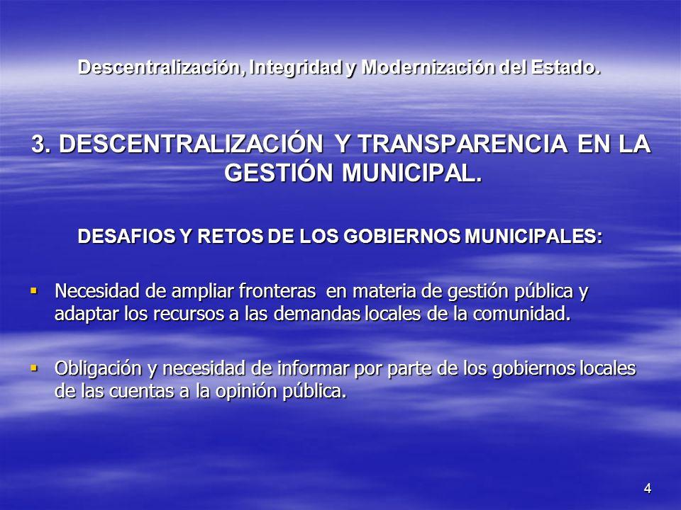 4 Descentralización, Integridad y Modernización del Estado. 3. DESCENTRALIZACIÓN Y TRANSPARENCIA EN LA GESTIÓN MUNICIPAL. DESAFIOS Y RETOS DE LOS GOBI