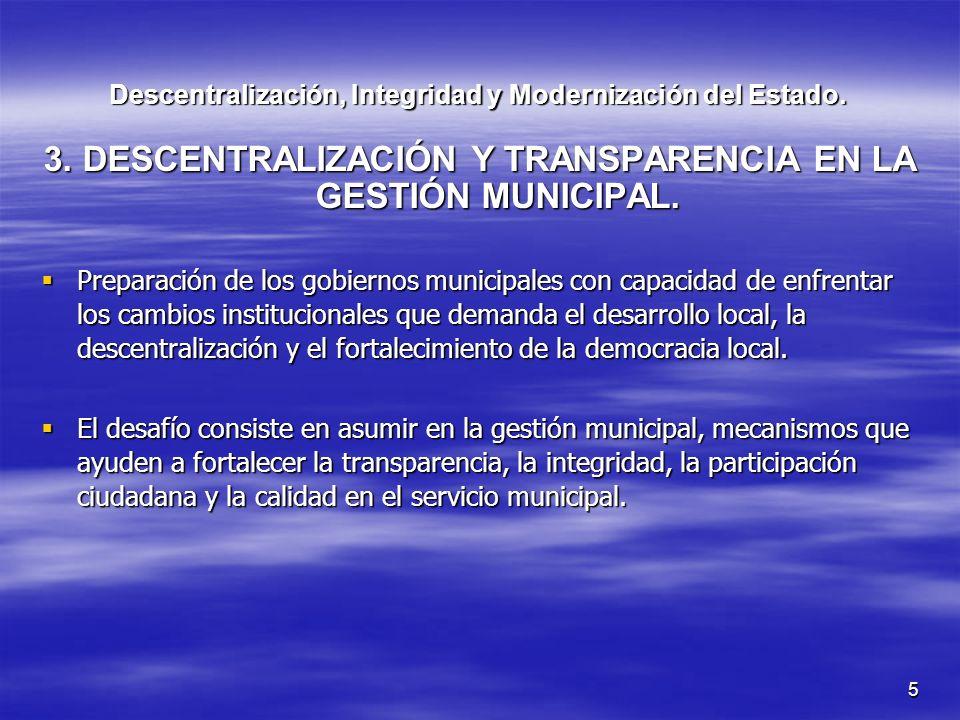 5 Descentralización, Integridad y Modernización del Estado. 3. DESCENTRALIZACIÓN Y TRANSPARENCIA EN LA GESTIÓN MUNICIPAL. Preparación de los gobiernos