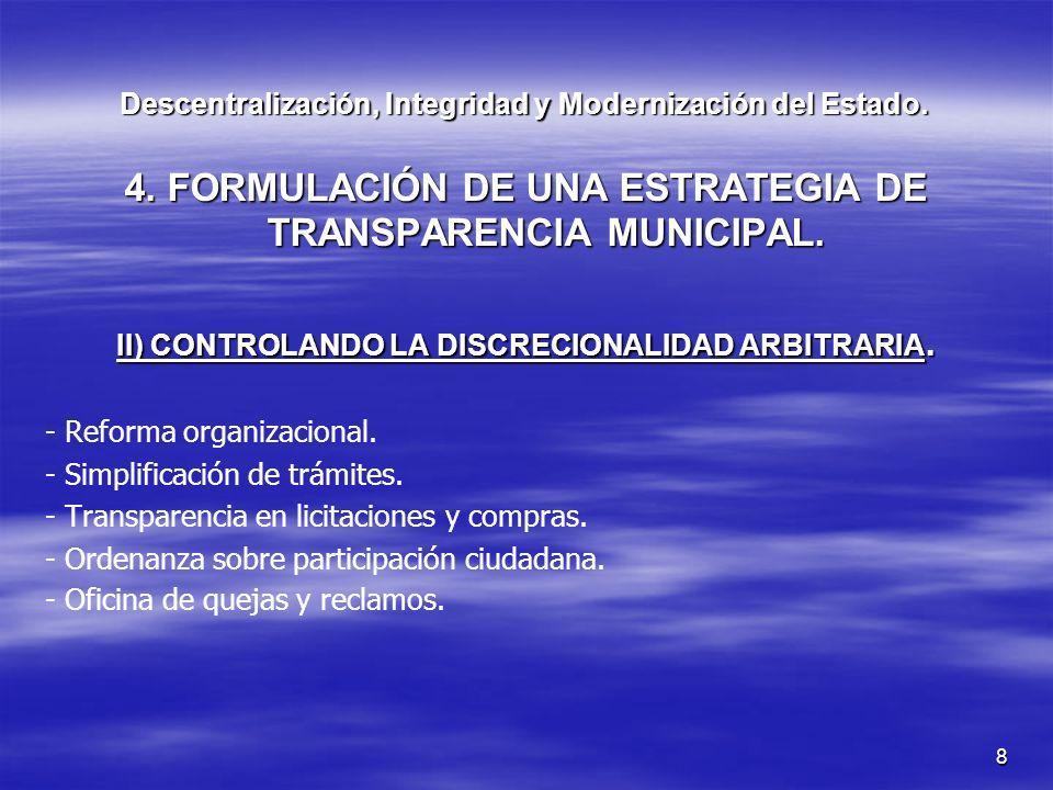 8 Descentralización, Integridad y Modernización del Estado. 4. FORMULACIÓN DE UNA ESTRATEGIA DE TRANSPARENCIA MUNICIPAL. II) CONTROLANDO LA DISCRECION