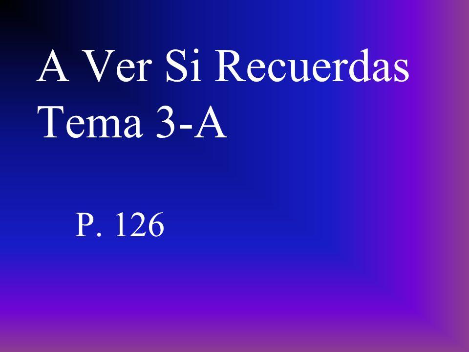 A Ver Si Recuerdas Tema 3-A P. 126