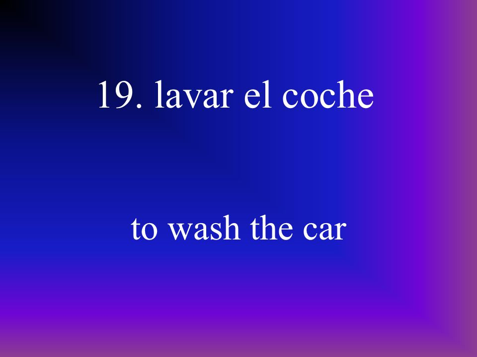 18. cortar el césped to mow the lawn