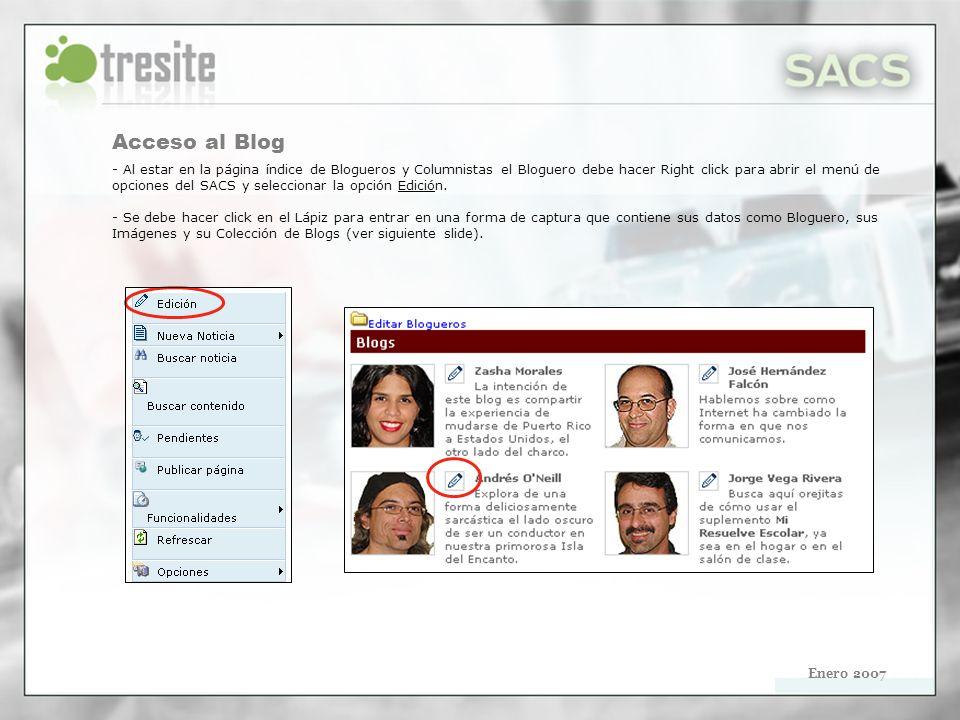 Enero 2007 Acceso al Blog - Al estar en la página índice de Blogueros y Columnistas el Bloguero debe hacer Right click para abrir el menú de opciones