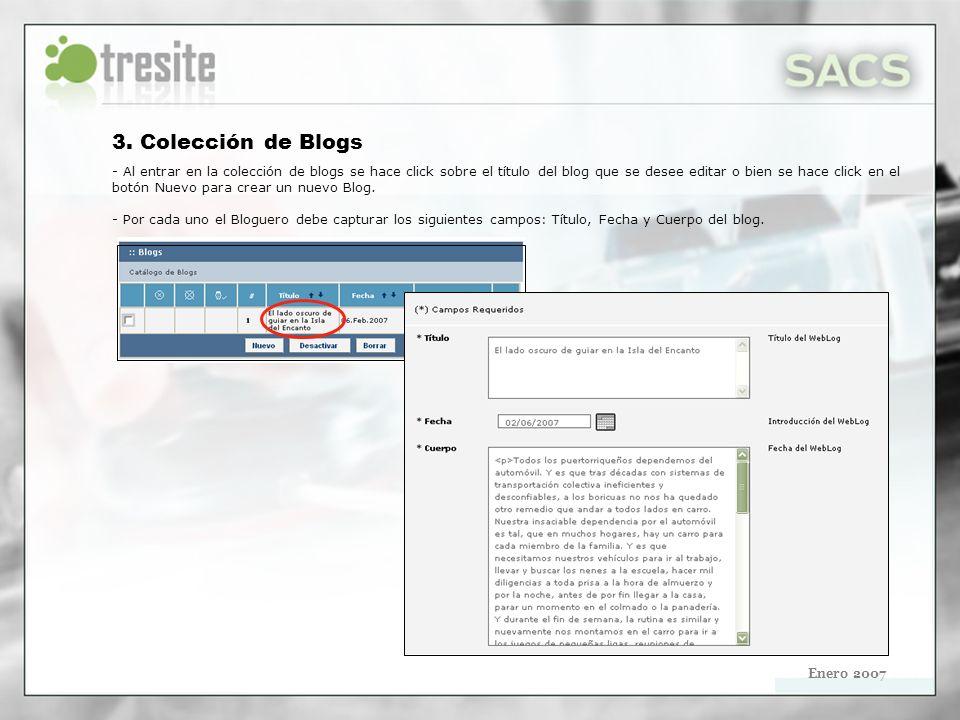 Enero 2007 3. Colección de Blogs - Al entrar en la colección de blogs se hace click sobre el título del blog que se desee editar o bien se hace click