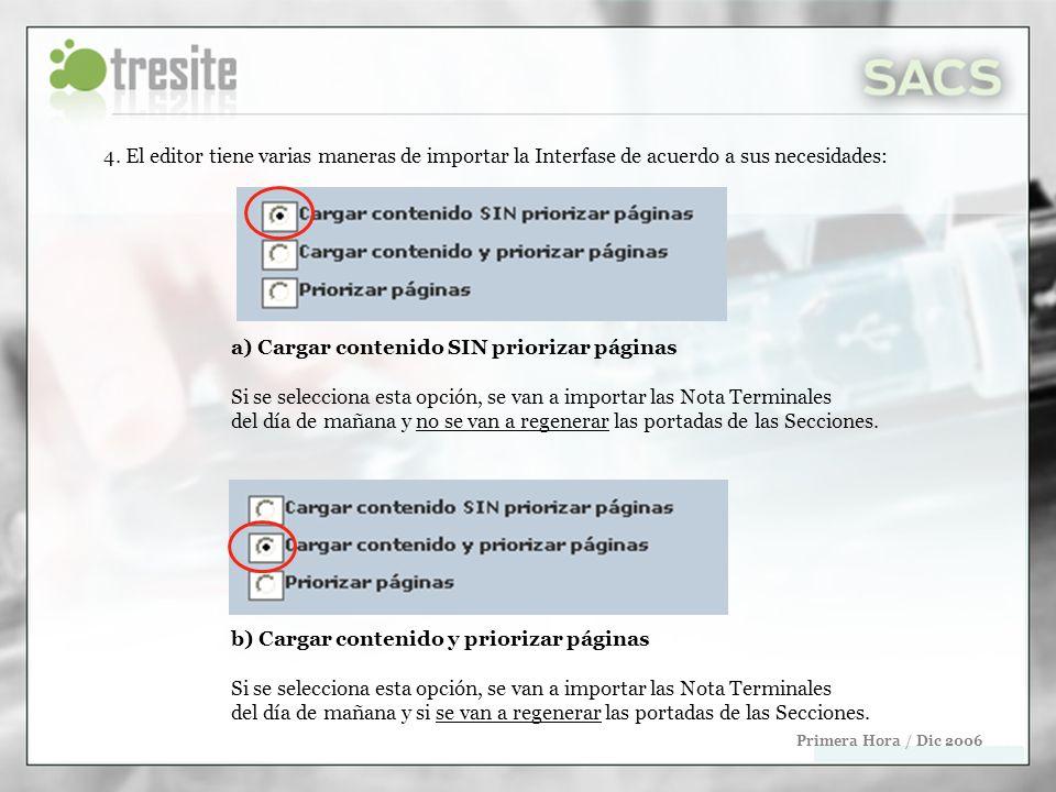 4. El editor tiene varias maneras de importar la Interfase de acuerdo a sus necesidades: a) Cargar contenido SIN priorizar páginas Si se selecciona es