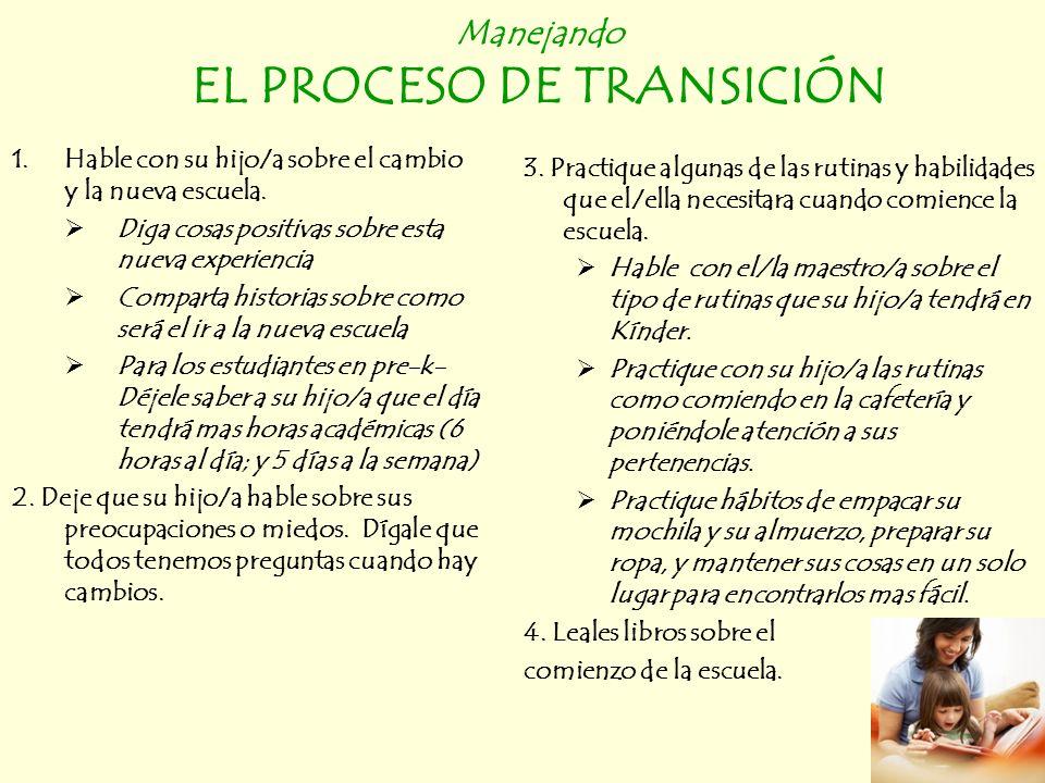 Manejando EL PROCESO DE TRANSICIÓN 1.Hable con su hijo/a sobre el cambio y la nueva escuela.