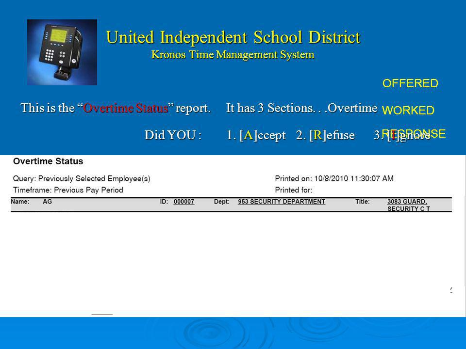 United Independent School District Kronos Time Management System ¿Como se refleja la actividad en mi tarjeta de marca? El empleado se registro en depa