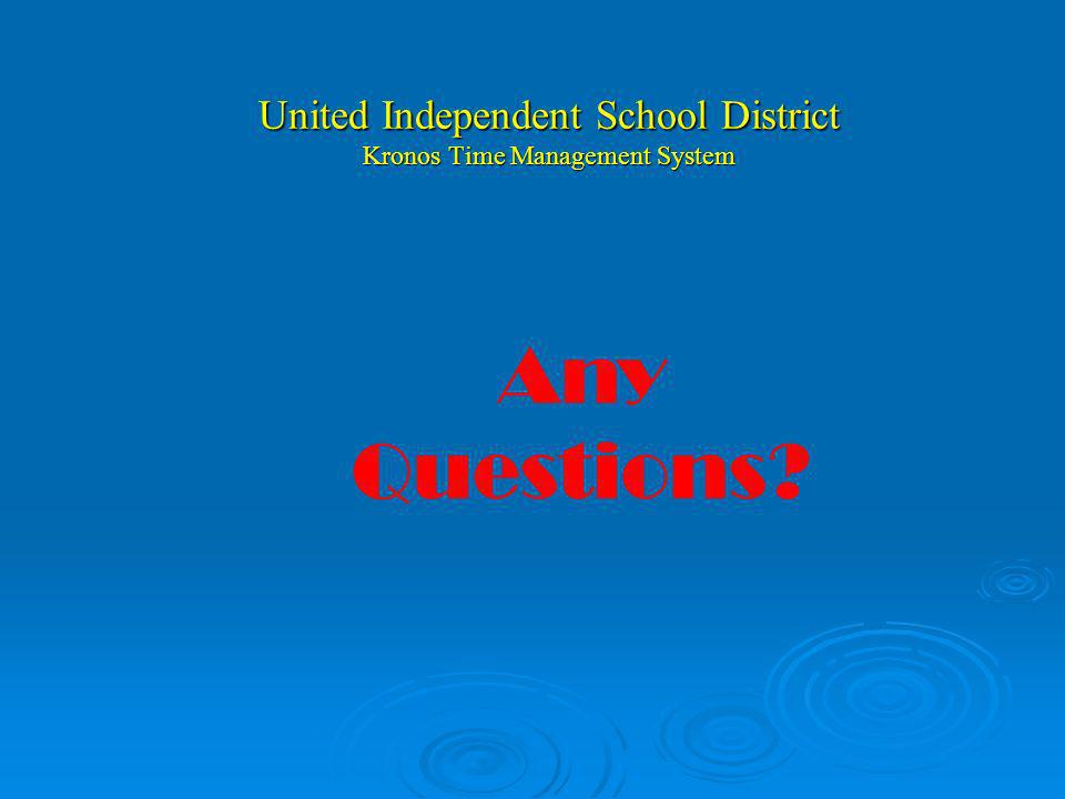 United Independent School District Kronos Clock Horas Extras se: 1. Ofrecen y se reflejan en la pantalla del reloj (horario) 2. Aceptan electronica- m
