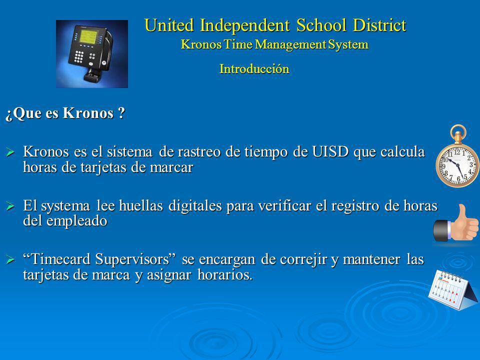 United Independent School District Kronos Time Management System ¿Que es Kronos .