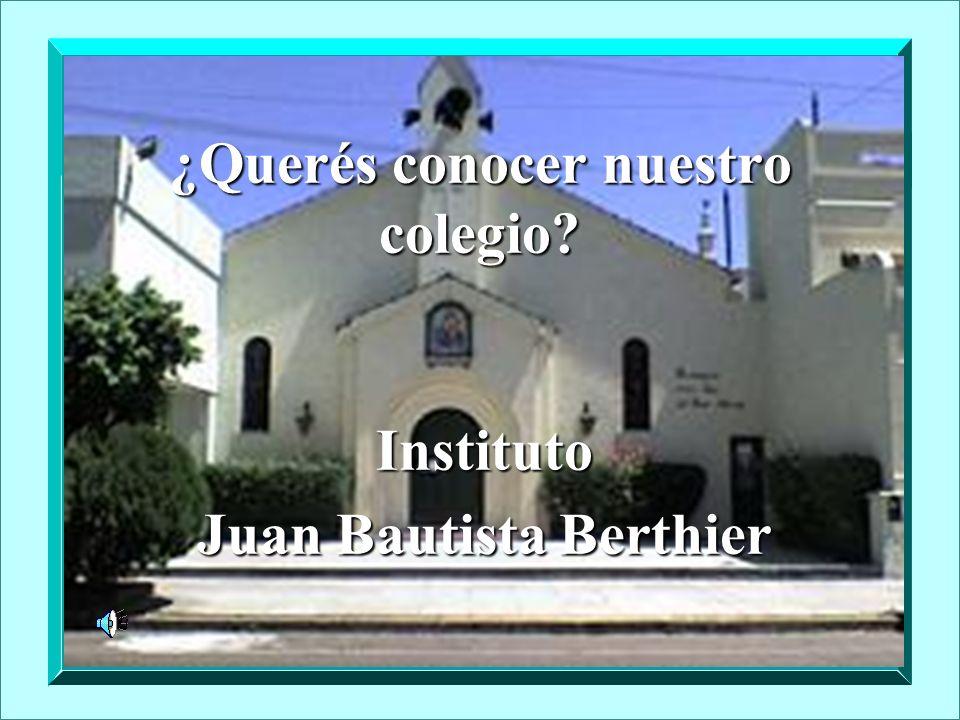 Instituto Juan Bautista Berthier ¿Querés conocer nuestro colegio?