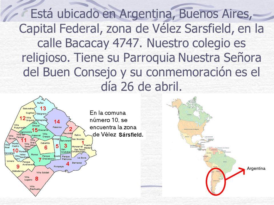 Está ubicado en Argentina, Buenos Aires, Capital Federal, zona de Vélez Sarsfield, en la calle Bacacay 4747. Nuestro colegio es religioso. Tiene su Pa