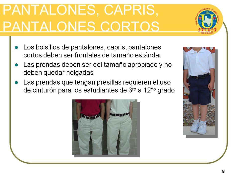 7 CAMISAS / BLUSAS Las camisas/blusas deben tener mangas y cuello Se permite el uso de blusas/camisas con cuello de tortuga Todas las camisas/blusas y