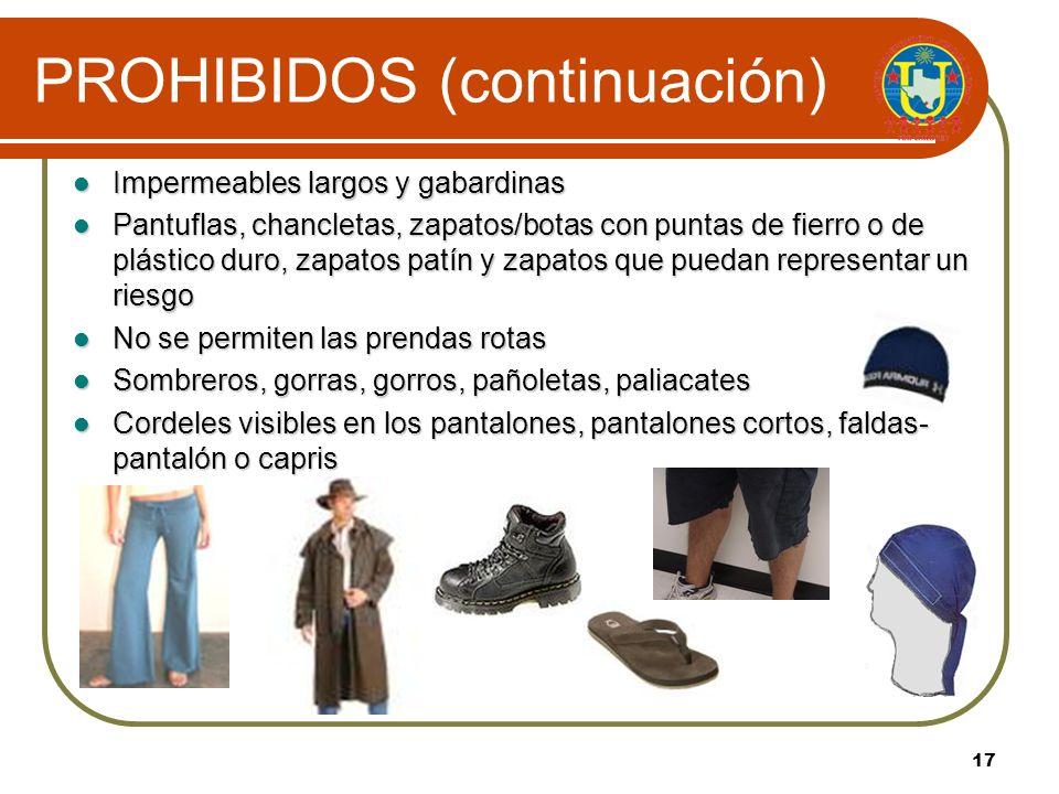 16 PROHIBIDOS Camisas por fuera del pantalón o con mensajes inapropiados, cierres o broches Faldas cortas, faldas-pantalón, pantalones cortos, jumpers