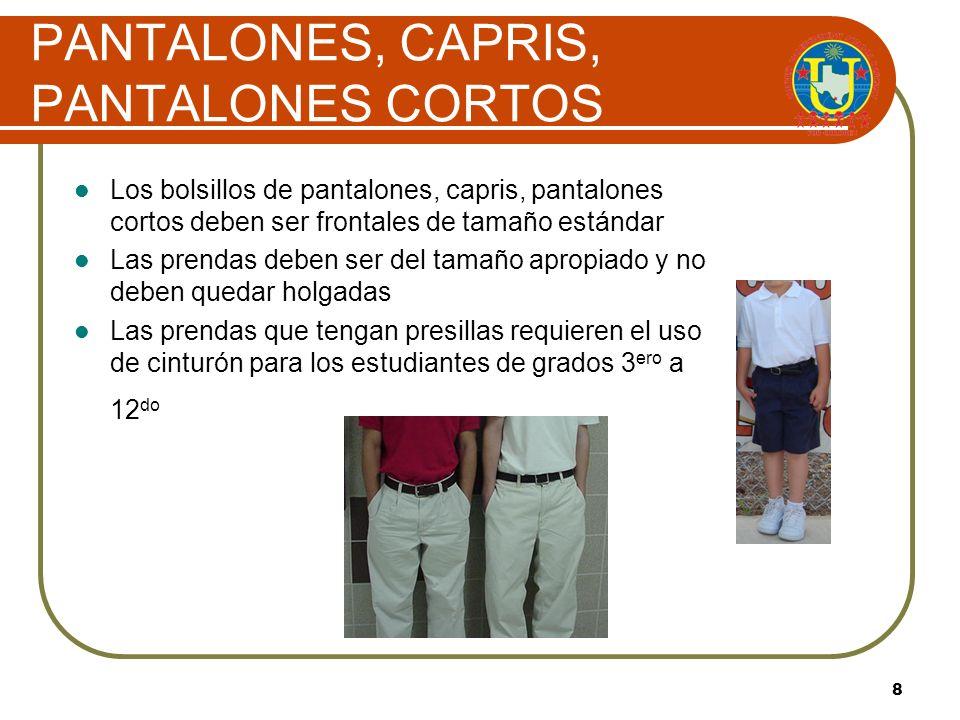 7 CAMISAS / BLUSAS Las camisas/blusas deben tener mangas y cuello Se permite el uso de blusas con cuello de tortuga Todas las camisas/blusas y cuellos