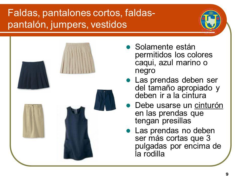 8 PANTALONES, CAPRIS, PANTALONES CORTOS Los bolsillos de pantalones, capris, pantalones cortos deben ser frontales de tamaño estándar Las prendas debe