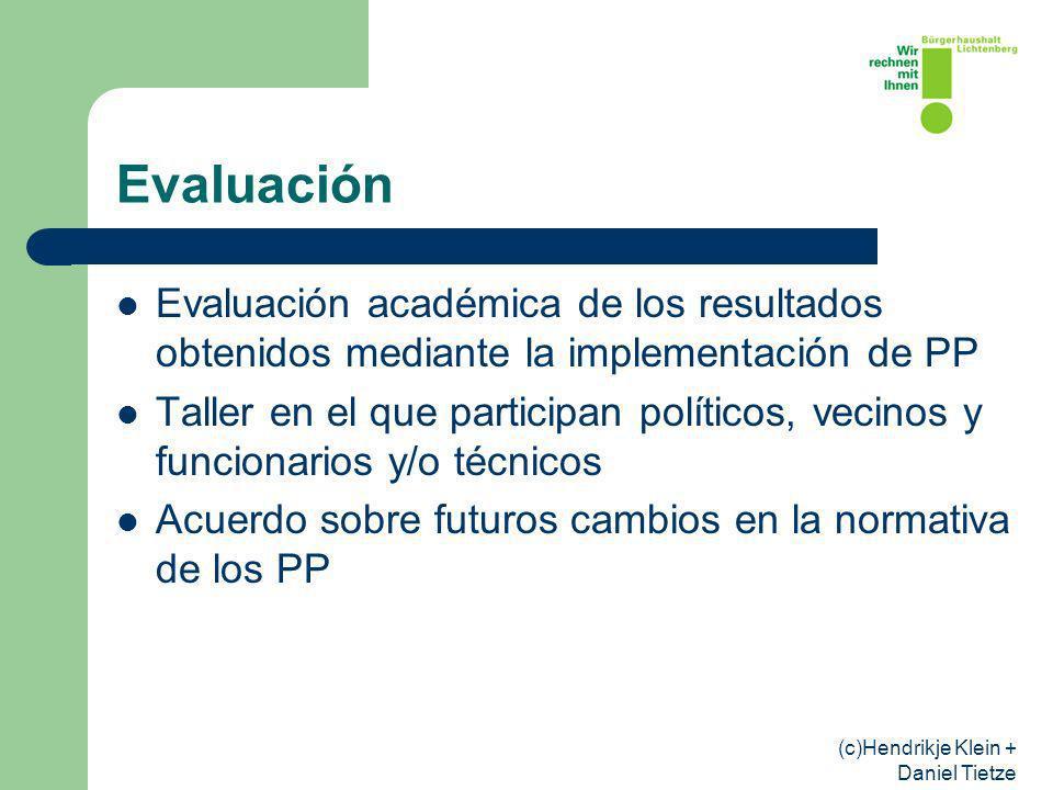 (c)Hendrikje Klein + Daniel Tietze Evaluación Evaluación académica de los resultados obtenidos mediante la implementación de PP Taller en el que participan políticos, vecinos y funcionarios y/o técnicos Acuerdo sobre futuros cambios en la normativa de los PP