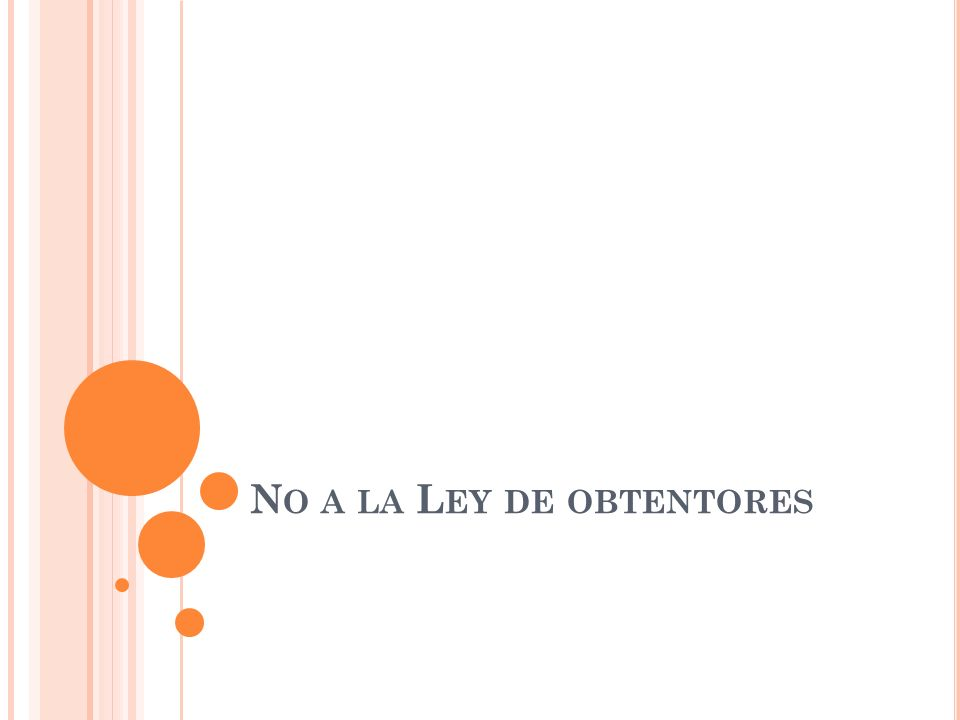 N O A LA L EY DE OBTENTORES
