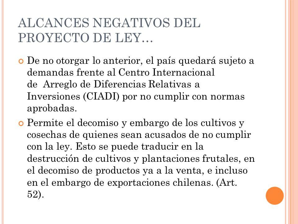 ALCANCES NEGATIVOS DEL PROYECTO DE LEY… De no otorgar lo anterior, el país quedará sujeto a demandas frente al Centro Internacional de Arreglo de Dife