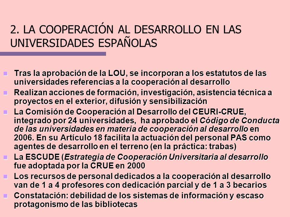 2. LA COOPERACIÓN AL DESARROLLO EN LAS UNIVERSIDADES ESPAÑOLAS Tras la aprobación de la LOU, se incorporan a los estatutos de las universidades refere
