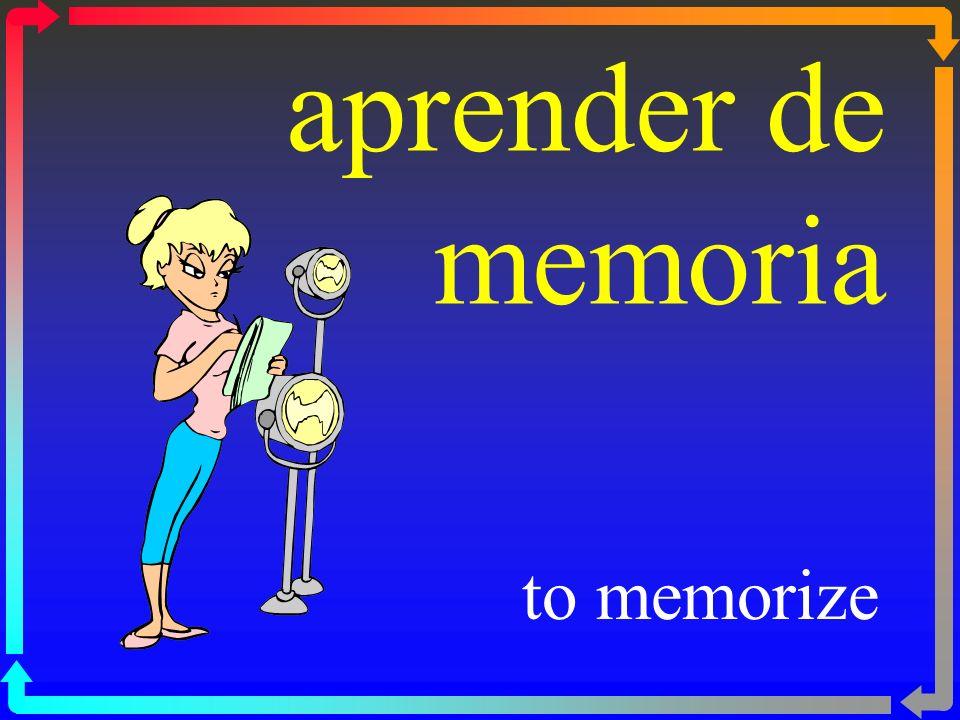 aprender de memoria to memorize