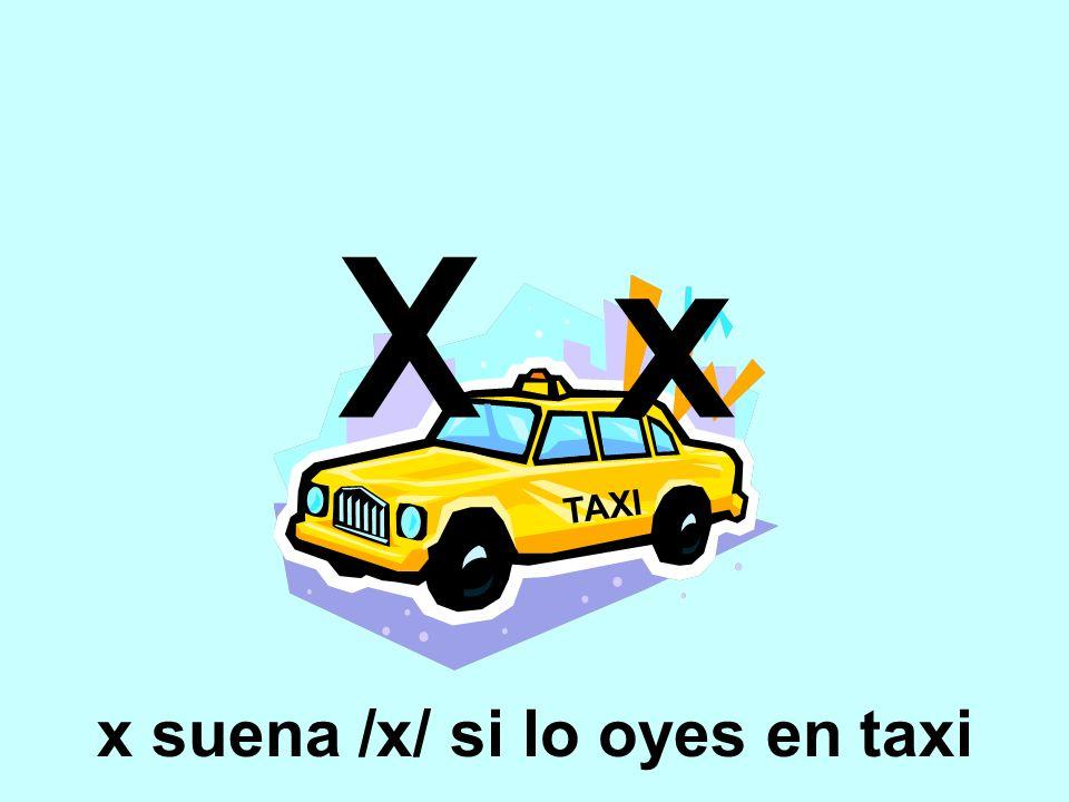 TAXI X x x suena /x/ si lo oyes en taxi