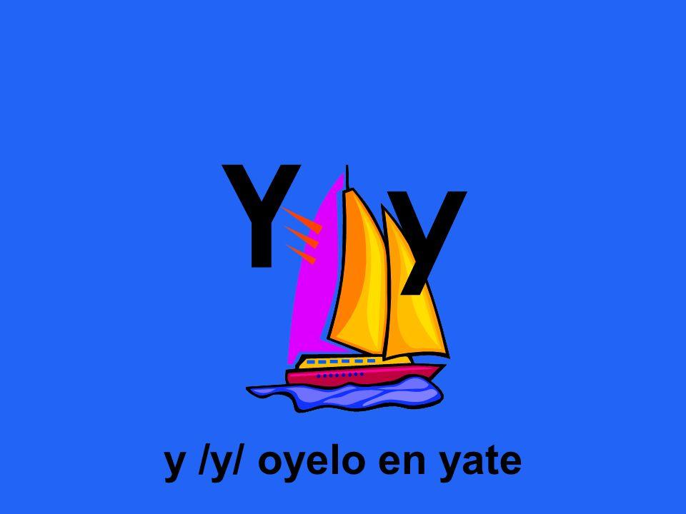 Y y y /y/ oyelo en yate