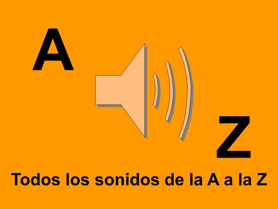 Todos los sonidos de la A a la Z A Z