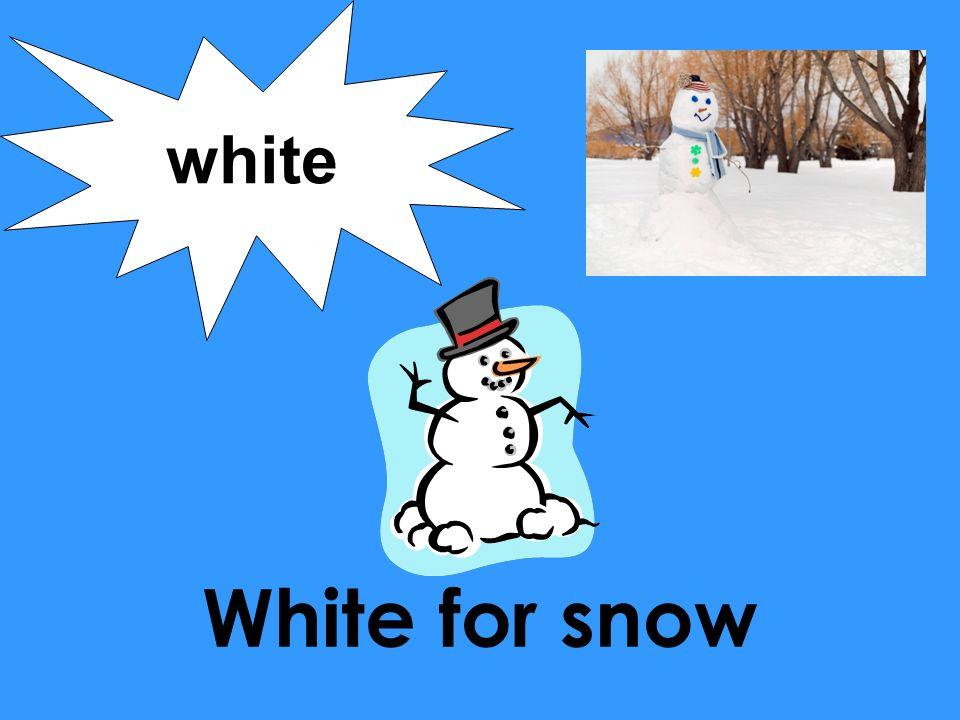 White for snow white