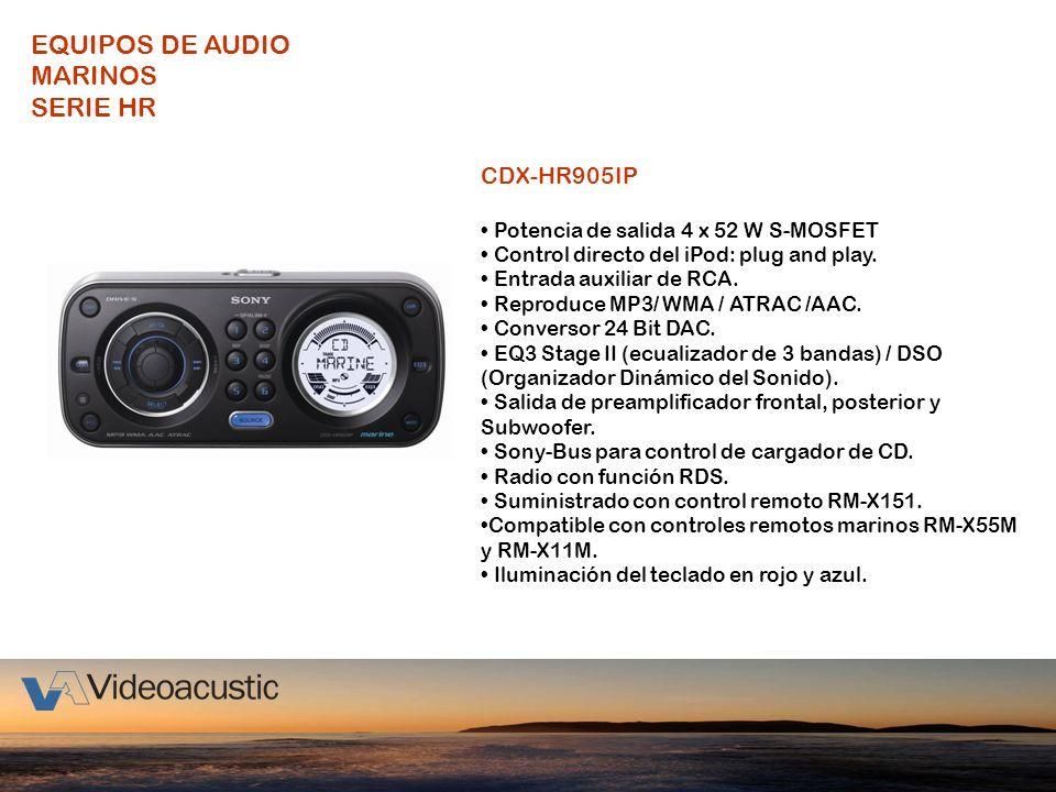 EQUIPOS DE AUDIO MARINOS SERIE HR CDX-HR905IP Potencia de salida 4 x 52 W S-MOSFET Control directo del iPod: plug and play. Entrada auxiliar de RCA. R